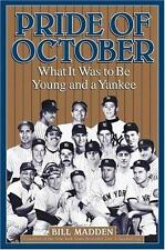 Pride of October : What It Was to Be Young and a Yankee by Bill Madden (2003, Ha