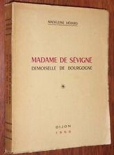 Madeleine Hérard MADAME DE SEVIGNE DEMOISELLE DE BOURGOGNE Dijon 1959 EO