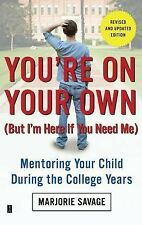 You're On Your Own (But I'm Here If You Need Me): Mentoring Your Child During