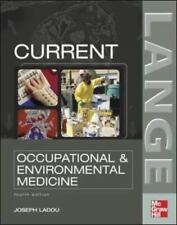 CURRENT Occupational & Environmental Medicine: Fourth Edition (Lange Medical