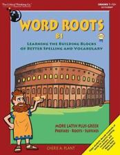 Word Roots: Learning the Building Blocks of Better Spelling & Vocabulary, Level