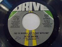 Peter Brown Do Ya Wanna Get Funky With Me / Burning 45 1977 Drive Vinyl Record