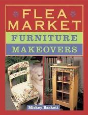 NEW - Flea Market Furniture Makeovers by Mickey Baskett