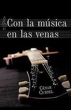 Con la Música en las Venas by César Curiel (2010, Paperback)