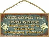 """Welcome to Paradise Where It's Always Happy Hour Hibiscus Flowers Sign 5""""x10"""""""