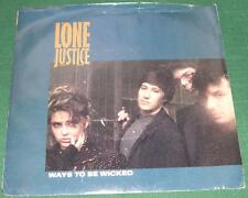 LONE JUSTICE - Ways to Be Wicked (45 RPM Single) VG+