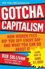 Gotcha Capitalism: How Hidden Fees Rip You Off Every Day-and What You Can Do Ab