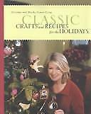 Christmas with Martha Stewart Living Classic Crafts and Recipes for the Holidays
