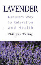 Lavender: Natures Way to Relaxation and Health-ExLibrary