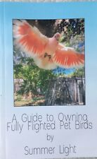 A Guide to Owning Fully Flighted Pet Birds