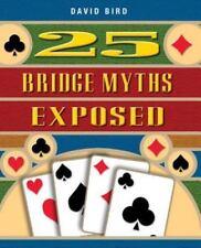 25 Bridge Myths Exposed by David S. Bird