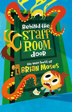 Behind the Staffroom Door: the Very Best Of- by Brian Moses (Paperback, 2007)