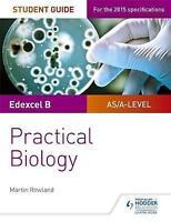 Edexcel A-level Biology Student Guide: Practical Biology by Foulder, Dan (Paperb