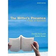 The Writer's Presence : A Pool of Readings by Donald McQuade and Robert Atwan...