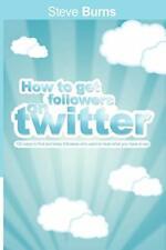 ? cómo obtener seguidores en Twitter: 100 formas de FI, quemaduras, Steve,,