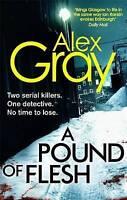 A Pound Of Flesh: 9 (William Lorimer), Gray, Alex, Very Good Book