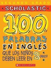 100 palabras en ingles que los ninos deben leer en 2o grado: Spanish (-ExLibrary