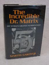 Martin Gardner  THE INCREDIBLE DR. MATRIX Numerologist  1976 HC/DJ Early BCE