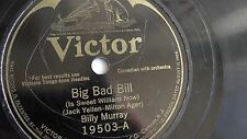 Bill Murray - 78rpm single 10-inch – Victor #19503 Big Bad Bill