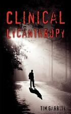 Clinical Lycanthropy: By Tim Garrity