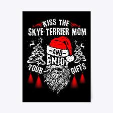 """Kiss The Skye Terrier Mom Christmas Tee Gift Poster - 18""""x24"""""""