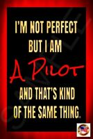 NOT PERFECT PILOT METAL SIGN 8X12 MADE IN USA! FUNNY AIRLINE AVIATION TOP GUN