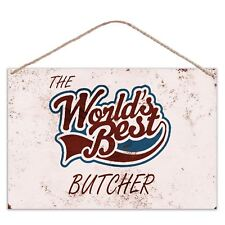 The Worlds Best Butcher - Vintage Look Metal Large Plaque Sign 30x20cm
