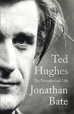 Ted Hughes: The Unauthorised Life, Bate, Jonathan, New Book