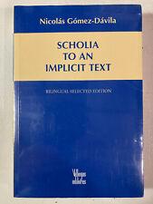 Scholia to an Implicit Text, Nicolas Gomez-Davila, Bilingual (English & Spanish)