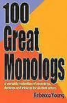 100 Great Monologs: A Versatile Collection of Monologs, Duologs, and Triologs fo