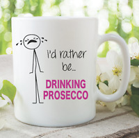 Funny Novelty Mug Rather Be Drinking Prosecco Friend Girlfriend Gift WSDMUG837