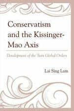 Conservatism and the Kissinger-Mao Axis : Development of the Twin Global...