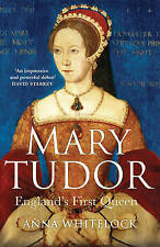 Mary Tudor: England's First Queen, Anna Whitelock,Paperback