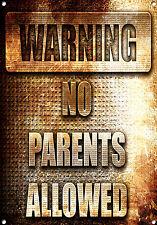 """""""no PARENTS ALLOWED"""" Metal Sign, no. 674"""