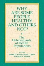 Why Are Some People Healthy and Others Not?: The Determinants of Health of Popul