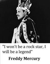"""Freddie Mercury Queen """"I Will Be a Legend"""" Quote 8 x 10 Glossy Poster Print"""