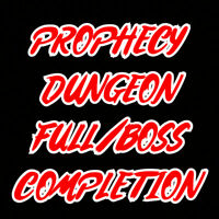 Prophecy Dungeon (Full/Boss Clear) - PC/Cross Save