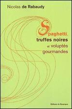 Spaghetti truffes noires et voluptés gourmandes par nicolas de Rabaudy