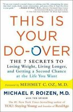 This Is Your Do-Over: The 7 Secrets to Losing Weight, Living Longer, and Getting
