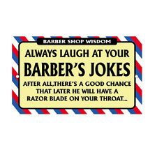 Always Laugh At Barber's Jokes Novelty Funny Metal Sign 8 in x 12 in