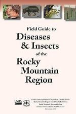 Field Guide to Diseases and Insects of the Rocky Moutain Region by United...