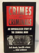 Crimes and Criminals an Unparalleled Study of the Criminal Mind HARD COVER