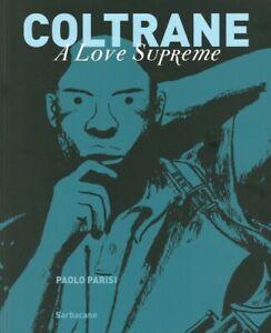 BD - COLTRANE, A LOVE SUPREME / PAOLO PARISI, EDITION SOUPLE N&B, SARBACANE