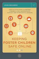 Keeping Foster Children Safe Online: Positive Strategies to Prevent...