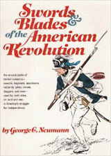 Swords and Blades of the American Revolution by George C. Neumann / civil war