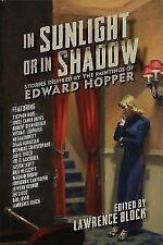 In Sunlight or In Shadow - Stories Inspired by the Paintings of Edward Hopper by Lawrence Block (Paperback, 2017)