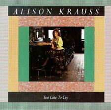 Alison Krauss - Too Late to Cry [New CD]