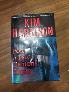 For a Few Demons More by Kim Harrison First edition