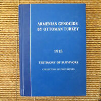 Armenian Genocide by Ottoman Turkey 1915. Testimony of Survivors. Documents Col.