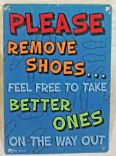 Please Remove Your Shoes, Feel Free To Take Better Ones Metal Sign Home Decor